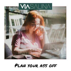 Plan your ass off